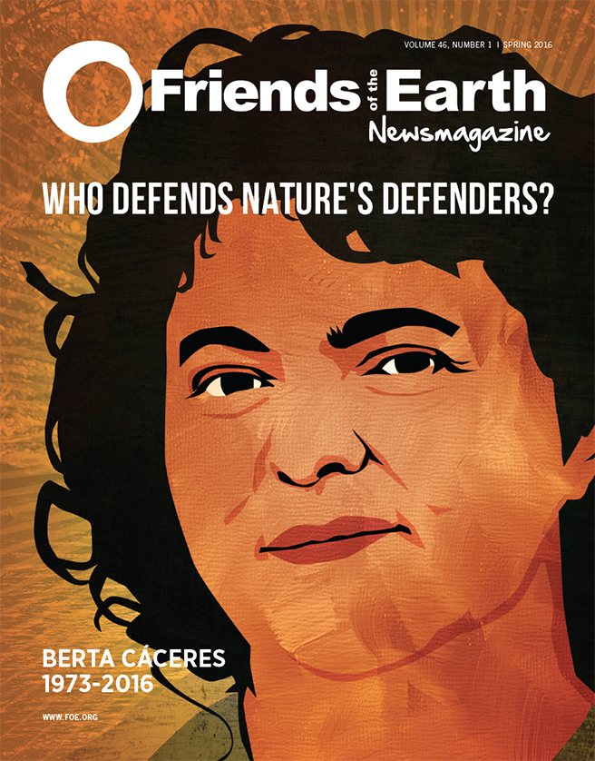 Spring 2016 Newsmagazine: Who defends nature's defenders?